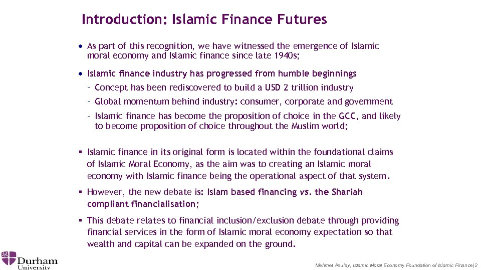 Introduction: Islamic Finance Futures · As part of this recognition, we have witnessed the