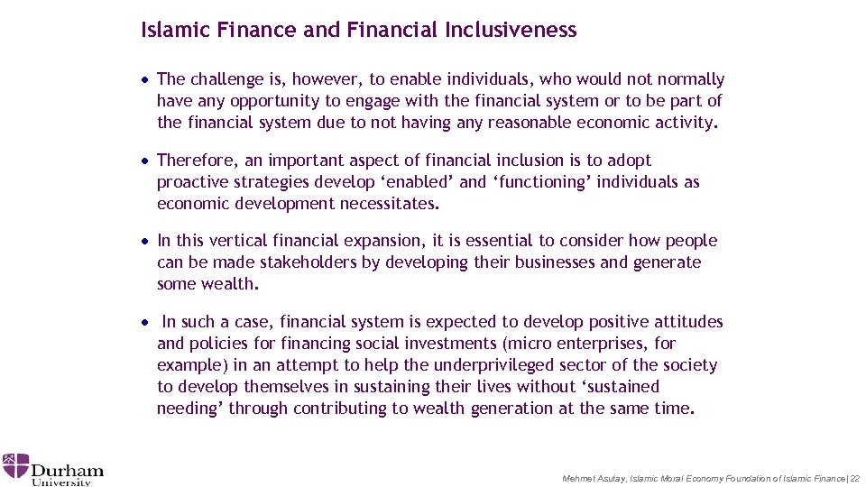 Islamic Finance and Financial Inclusiveness · The challenge is, however, to enable individuals, who