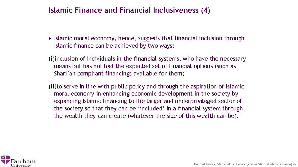Islamic Finance and Financial Inclusiveness (4) · Islamic moral economy, hence, suggests that financial