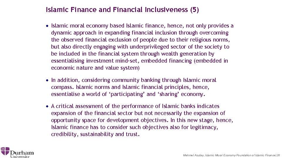 Islamic Finance and Financial Inclusiveness (5) · Islamic moral economy based Islamic finance, hence,