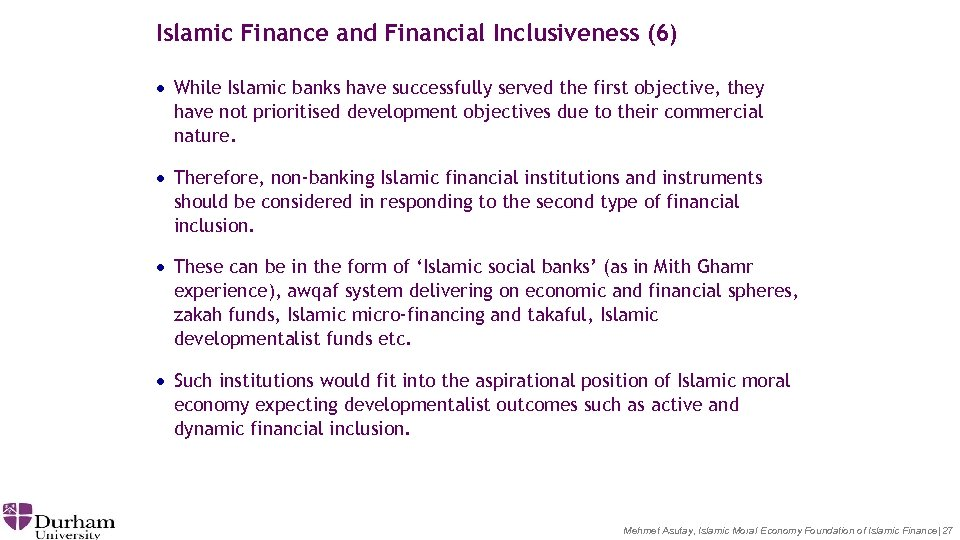 Islamic Finance and Financial Inclusiveness (6) · While Islamic banks have successfully served the
