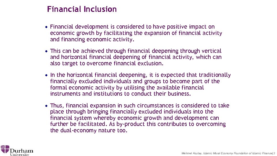 Financial Inclusion · Financial development is considered to have positive impact on economic growth