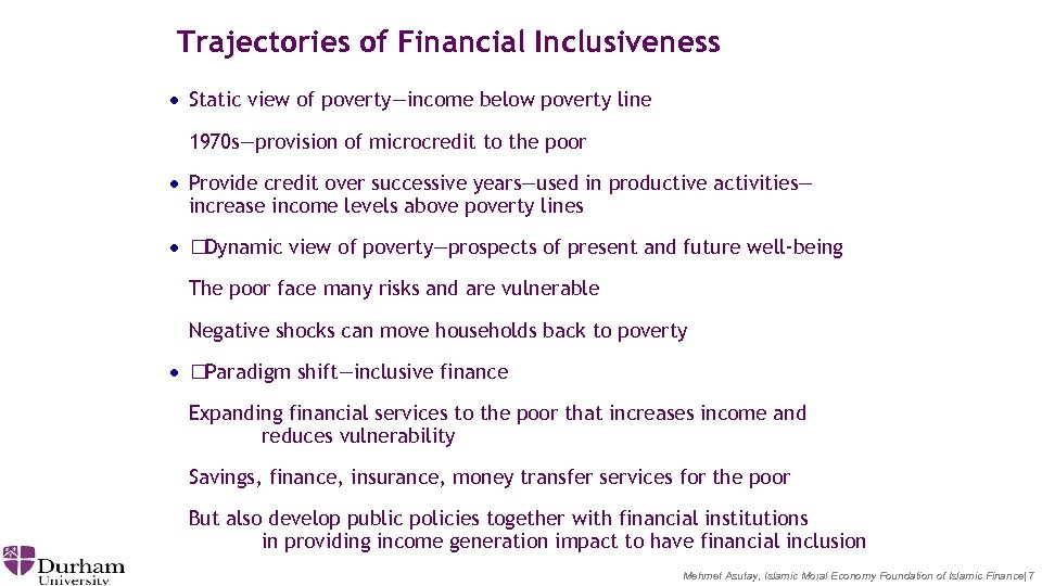 Trajectories of Financial Inclusiveness · Static view of poverty—income below poverty line 1970 s—provision