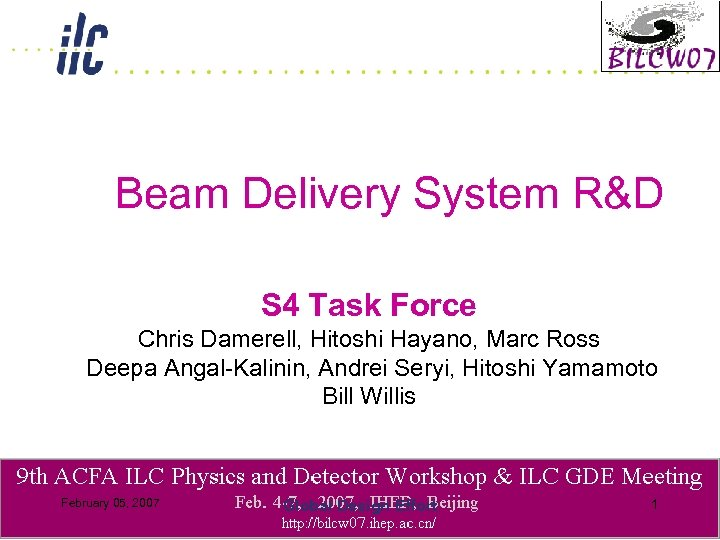 Beam Delivery System R&D S 4 Task Force Chris Damerell, Hitoshi Hayano, Marc Ross