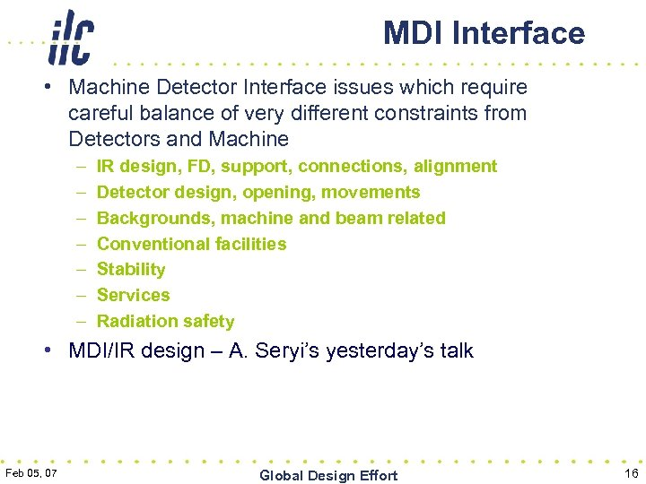 MDI Interface • Machine Detector Interface issues which require careful balance of very different