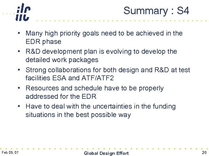 Summary : S 4 • Many high priority goals need to be achieved in