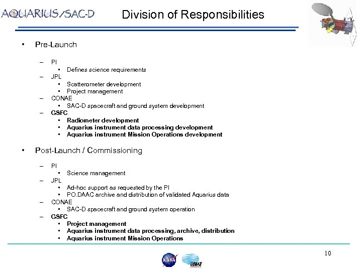 Division of Responsibilities • Pre-Launch – – • PI • Defines science requirements JPL