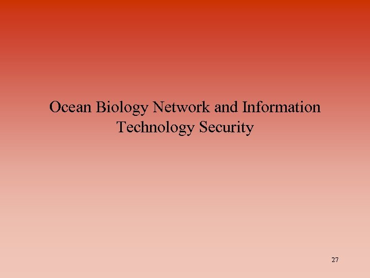 Ocean Biology Network and Information Technology Security 27
