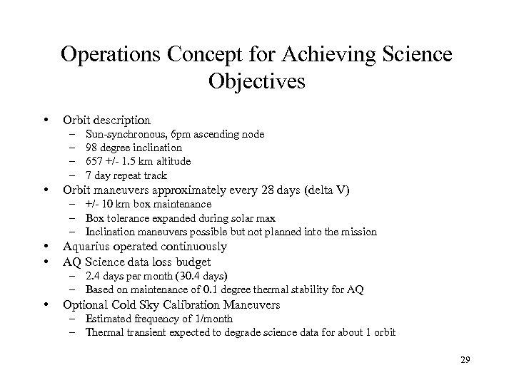 Operations Concept for Achieving Science Objectives • Orbit description – – • Sun-synchronous, 6