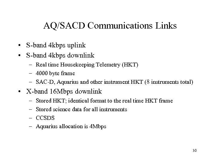 AQ/SACD Communications Links • S-band 4 kbps uplink • S-band 4 kbps downlink –