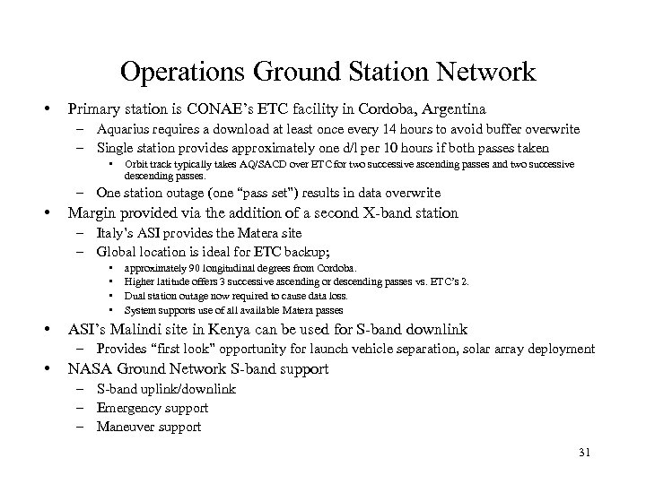 Operations Ground Station Network • Primary station is CONAE's ETC facility in Cordoba, Argentina