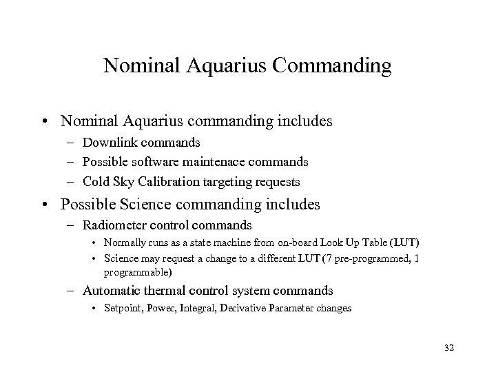 Nominal Aquarius Commanding • Nominal Aquarius commanding includes – Downlink commands – Possible software