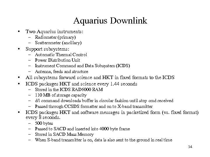 Aquarius Downlink • Two Aquarius instruments: – Radiometer (primary) – Scatterometer (ancillary) • Support