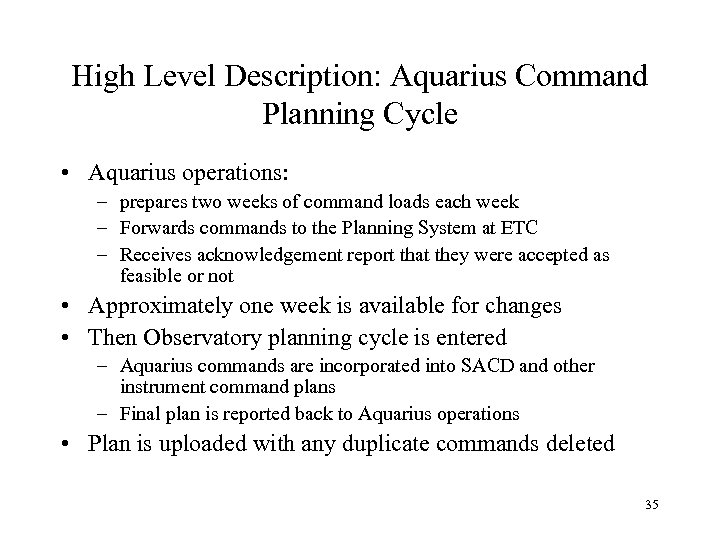 High Level Description: Aquarius Command Planning Cycle • Aquarius operations: – prepares two weeks
