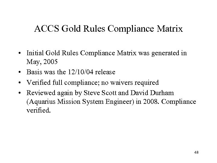 ACCS Gold Rules Compliance Matrix • Initial Gold Rules Compliance Matrix was generated in