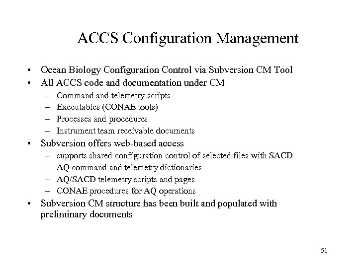 ACCS Configuration Management • Ocean Biology Configuration Control via Subversion CM Tool • All