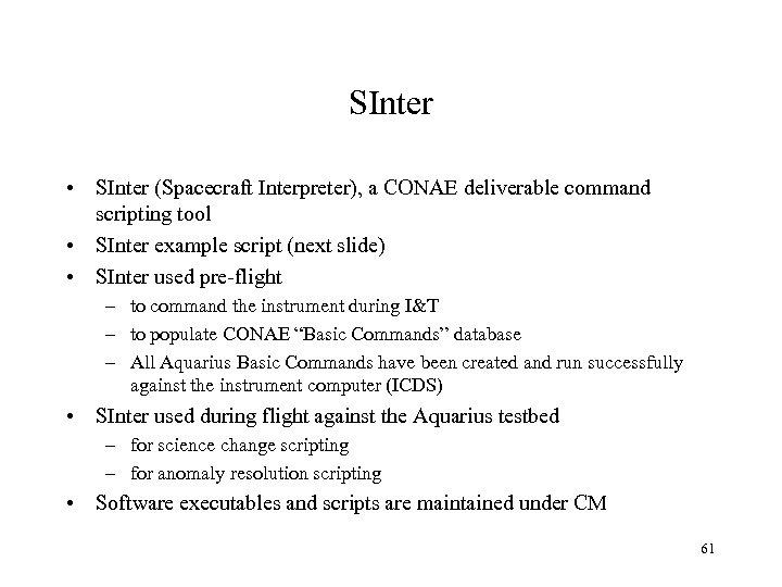 SInter • SInter (Spacecraft Interpreter), a CONAE deliverable command scripting tool • SInter example