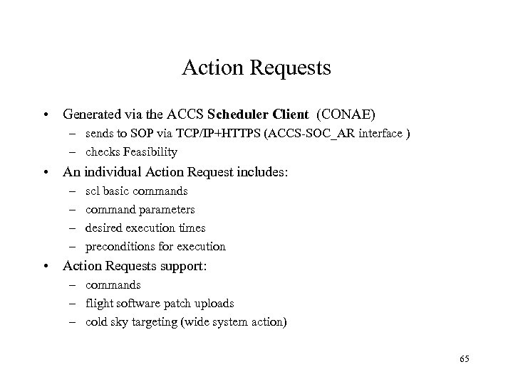 Action Requests • Generated via the ACCS Scheduler Client (CONAE) – sends to SOP
