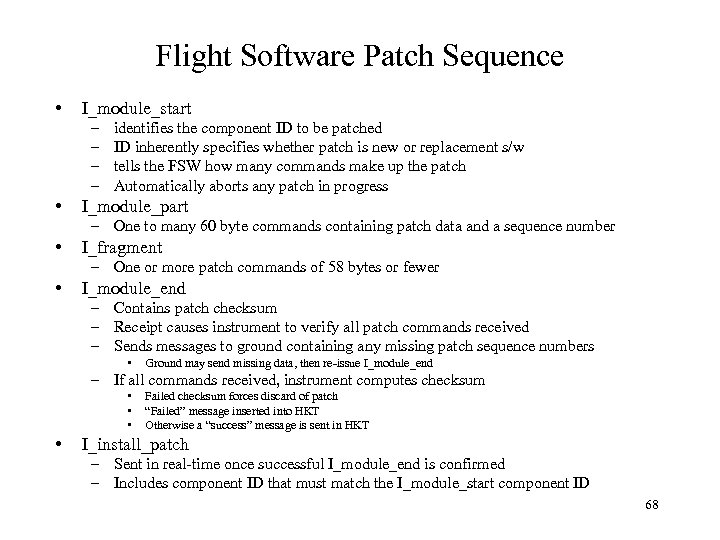 Flight Software Patch Sequence • I_module_start – – • identifies the component ID to