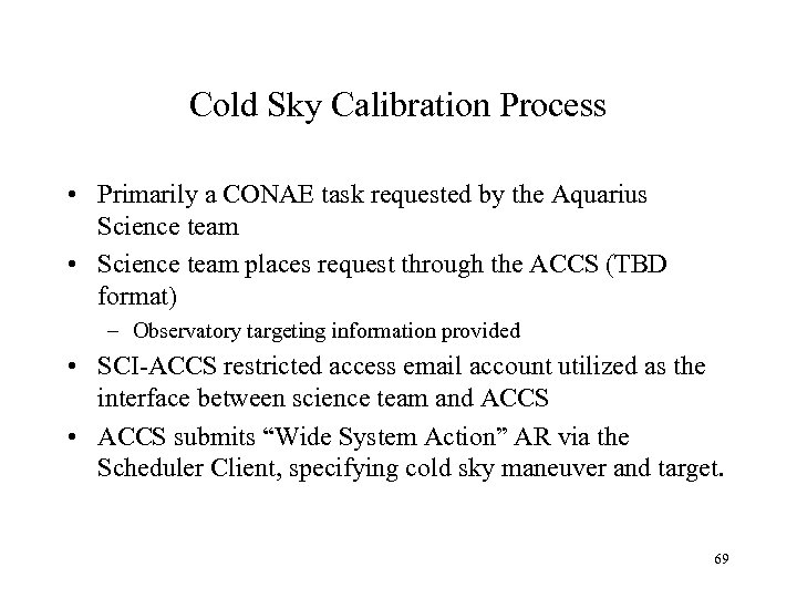 Cold Sky Calibration Process • Primarily a CONAE task requested by the Aquarius Science