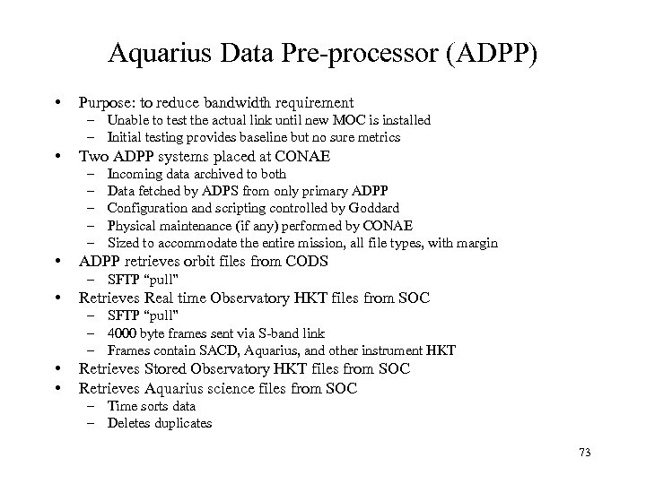 Aquarius Data Pre-processor (ADPP) • Purpose: to reduce bandwidth requirement – Unable to test