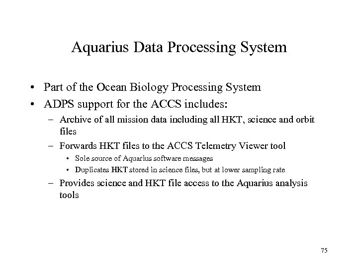 Aquarius Data Processing System • Part of the Ocean Biology Processing System • ADPS