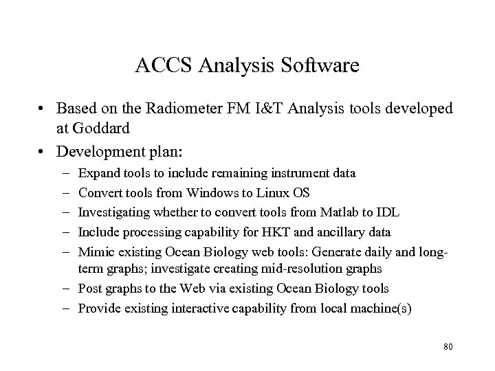 ACCS Analysis Software • Based on the Radiometer FM I&T Analysis tools developed at
