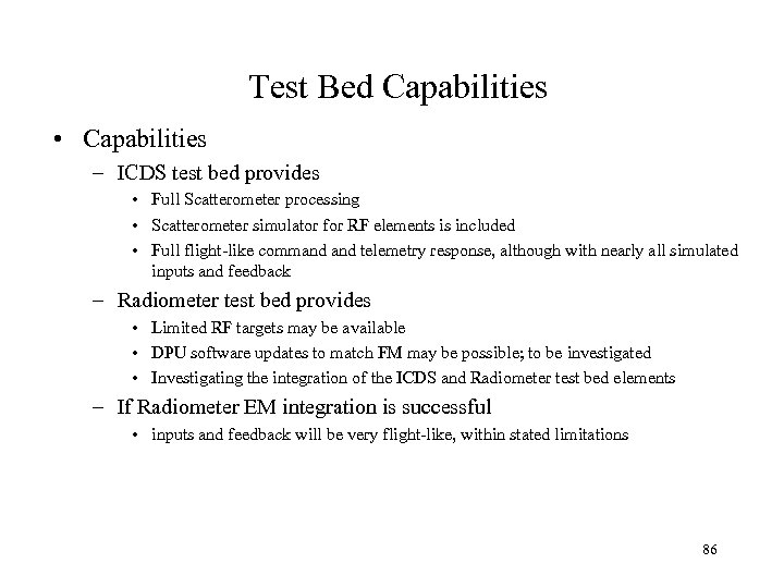 Test Bed Capabilities • Capabilities – ICDS test bed provides • Full Scatterometer processing