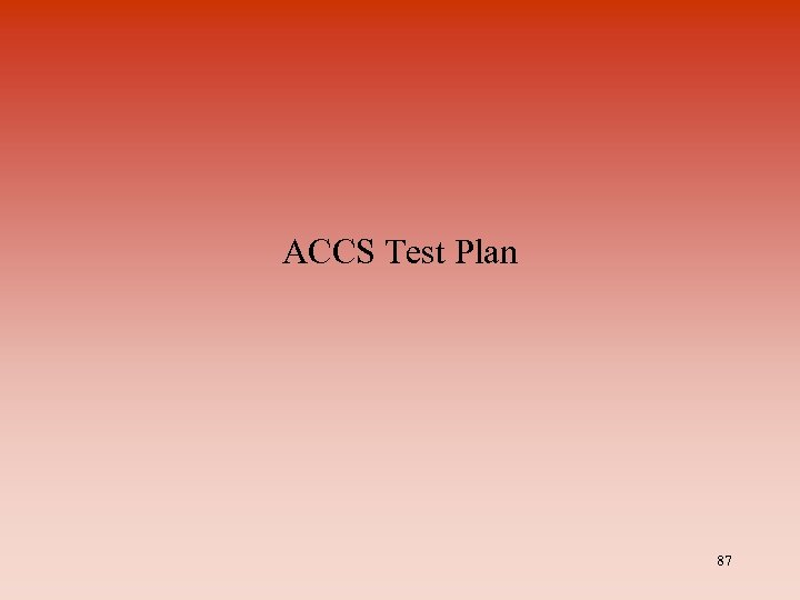 ACCS Test Plan 87
