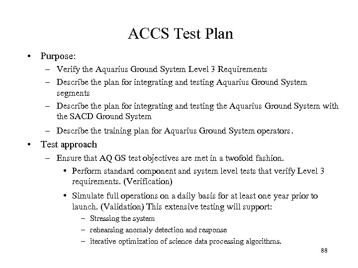 ACCS Test Plan • Purpose: – Verify the Aquarius Ground System Level 3 Requirements