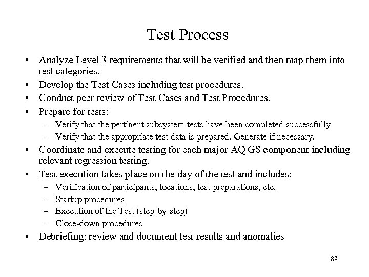Test Process • Analyze Level 3 requirements that will be verified and then map