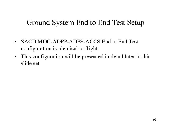 Ground System End to End Test Setup • SACD MOC-ADPP-ADPS-ACCS End to End Test