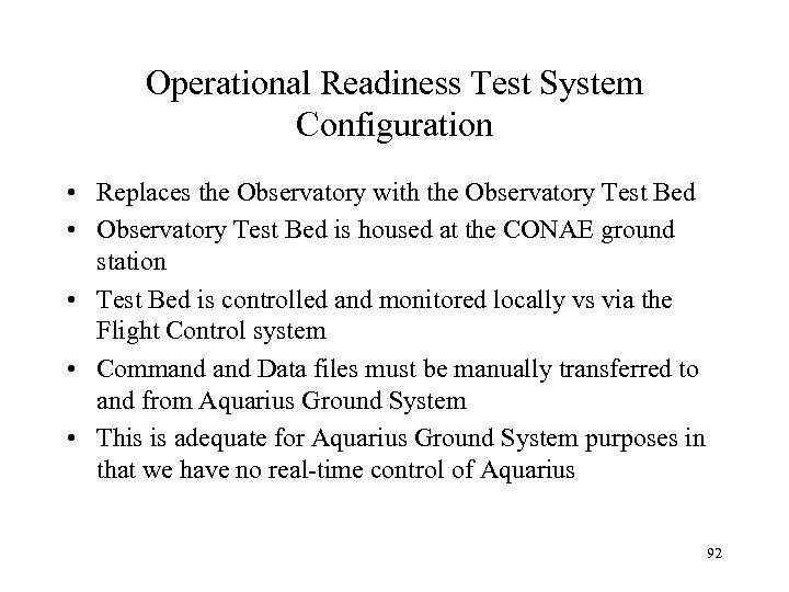 Operational Readiness Test System Configuration • Replaces the Observatory with the Observatory Test Bed