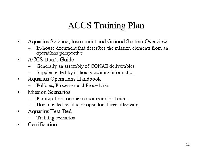 ACCS Training Plan • Aquarius Science, Instrument and Ground System Overview – • ACCS