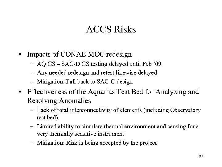 ACCS Risks • Impacts of CONAE MOC redesign – AQ GS – SAC-D GS