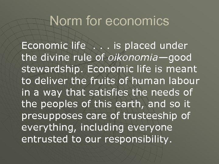 Norm for economics Economic life. . . is placed under the divine rule of