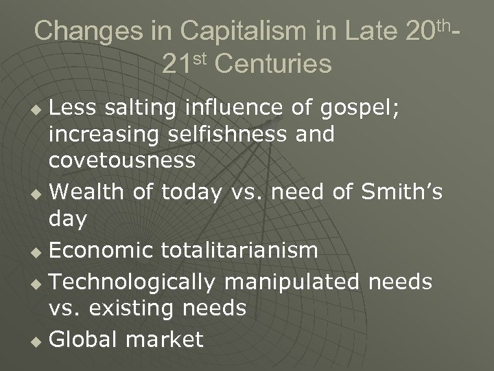 Changes in Capitalism in Late 20 th 21 st Centuries Less salting influence of