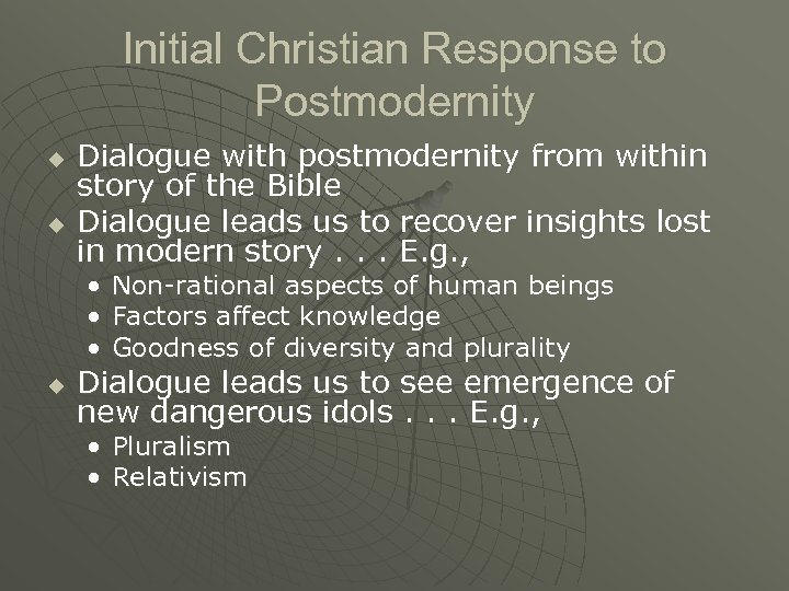 Initial Christian Response to Postmodernity u u Dialogue with postmodernity from within story of