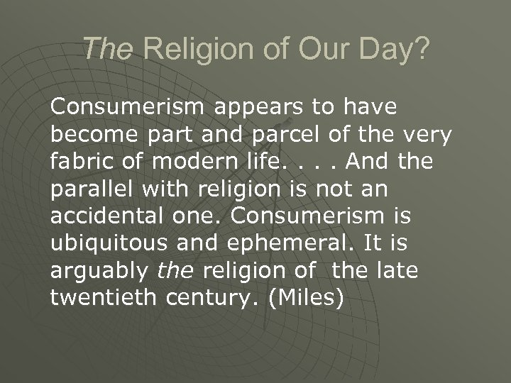 The Religion of Our Day? Consumerism appears to have become part and parcel of