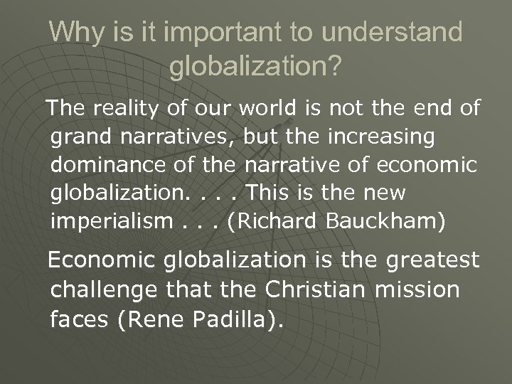 Why is it important to understand globalization? The reality of our world is not