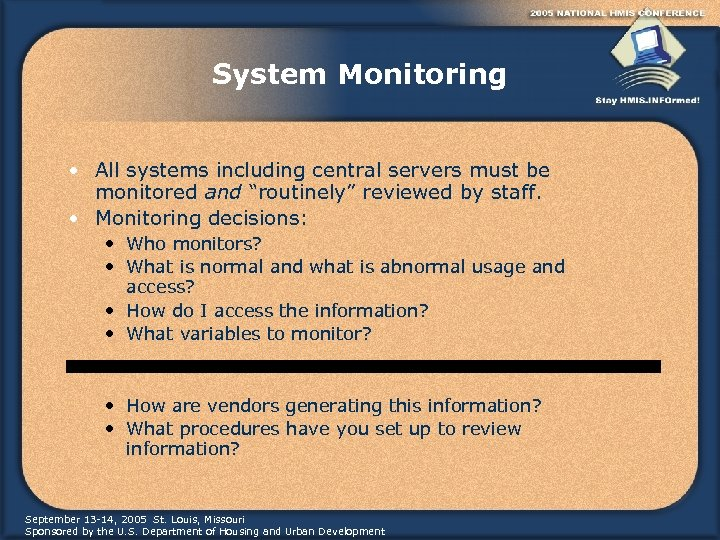 """System Monitoring • All systems including central servers must be monitored and """"routinely"""" reviewed"""