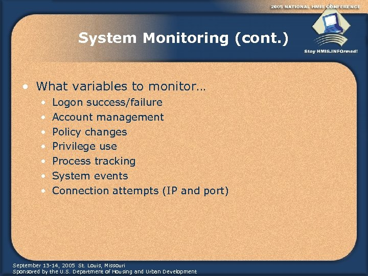 System Monitoring (cont. ) • What variables to monitor… • • Logon success/failure Account