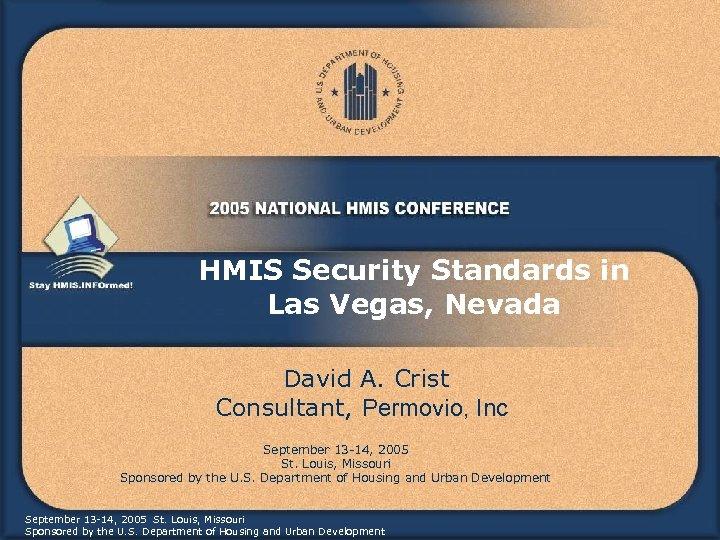 HMIS Security Standards in Las Vegas, Nevada David A. Crist Consultant, Permovio, Inc September