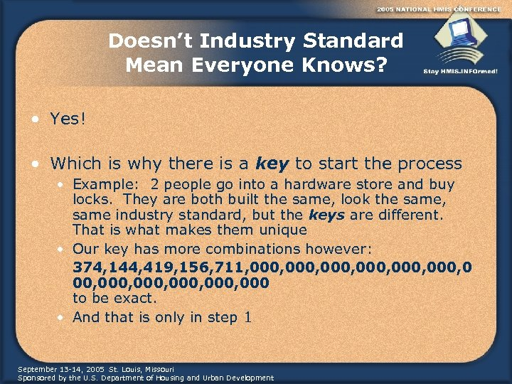 Doesn't Industry Standard Mean Everyone Knows? • Yes! • Which is why there is
