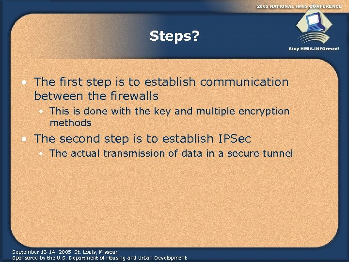 Steps? • The first step is to establish communication between the firewalls • This