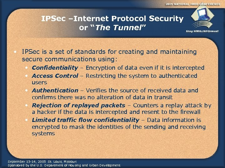 """IPSec –Internet Protocol Security or """"The Tunnel"""" • IPSec is a set of standards"""