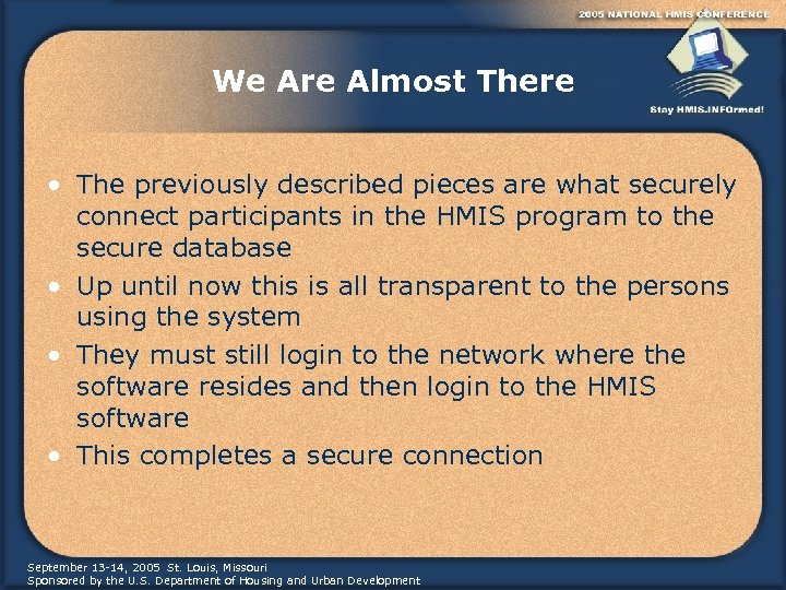 We Are Almost There • The previously described pieces are what securely connect participants
