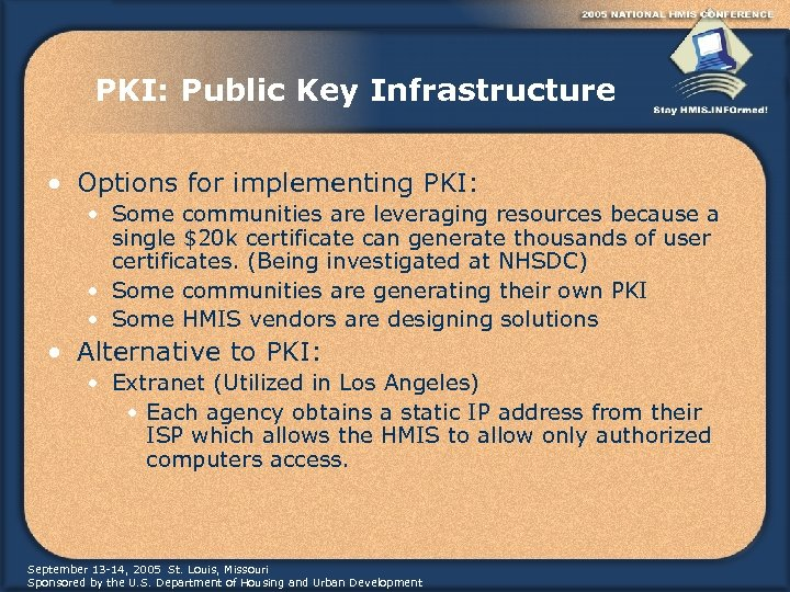 PKI: Public Key Infrastructure • Options for implementing PKI: • Some communities are leveraging