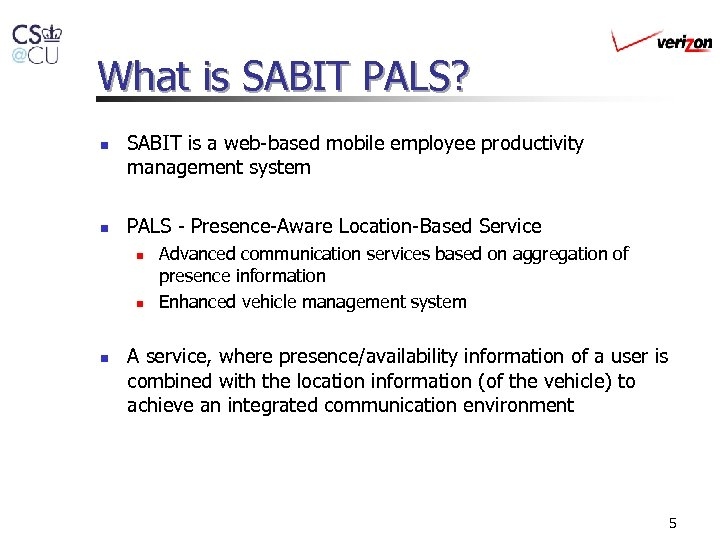 What is SABIT PALS? n n SABIT is a web-based mobile employee productivity management