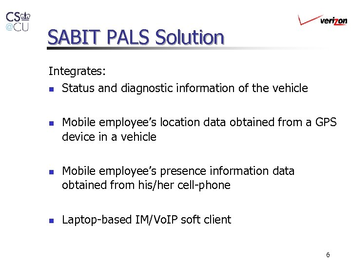 SABIT PALS Solution Integrates: n Status and diagnostic information of the vehicle n n